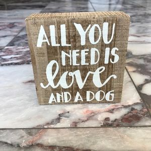 All You Need is Love & a Dog Sign Home Decor